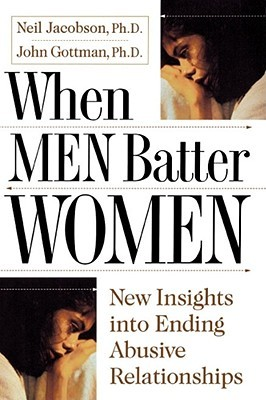 When Men Batter Women by Neil S. Jacobson
