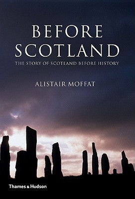 Before Scotland by Alistair Moffat