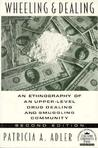 Wheeling and Dealing: An Ethnography of an Upper-Level Drug Dealing and Smuggling Community