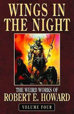 Wings in the Night (The Weird Works of Robert E. Howard #4)