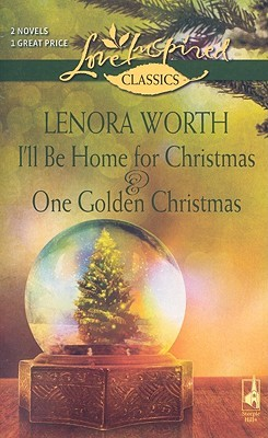 I'll Be Home for Christmas and One Golden Christmas by Lenora Worth