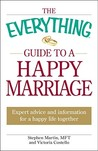 The Everything Guide to a Happy Marriage: Expert Advice and Information for a Happy Life Together