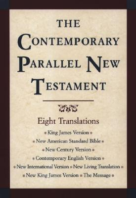 The Contemporary parallel New Testament : eight translations