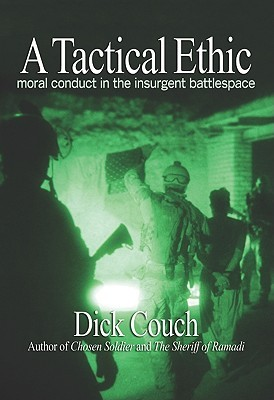 A Tactical Ethic by Dick Couch
