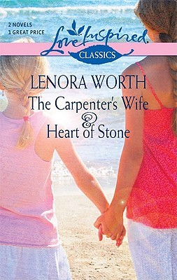 The Carpenter's Wife & Heart of Stone by Lenora Worth