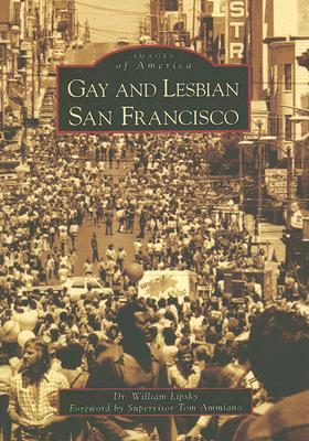 Gay and Lesbian San Francisco by William Lipsky