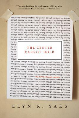 The Center Cannot Hold by Elyn R. Saks