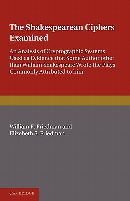 The Shakespearean Ciphers Examined by William F. Friedman