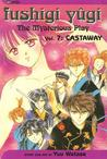 Fushigi Yûgi: The Mysterious Play, Vol. 7: Castaway