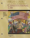 High Court Case Summaries on Constitutional Law, Keyed to Sullivan, 16th Edition