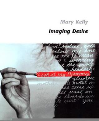 Imaging Desire by Mary Kelly