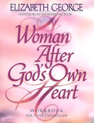 A Woman After God's Own Heart: A Bible Study Workbook