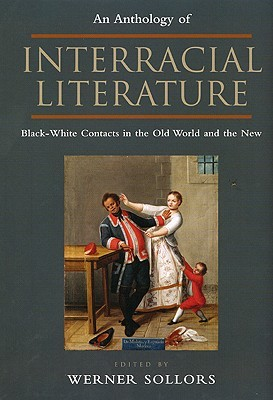 An Anthology of Interracial Literature by Werner Sollors
