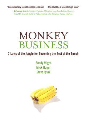 Monkey Business: 7 Laws of the Jungle for Becoming the Best of the Bunch