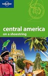Central America on a Shoestring (Lonely Planet on a Shoestring)