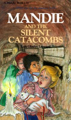 Mandie and the Silent Catacombs by Lois Gladys Leppard