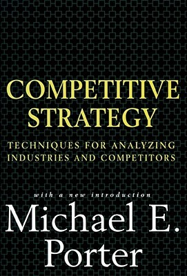 a critical review of porters competitive strategy Find helpful customer reviews and review ratings for competitive strategy: techniques for analyzing  porter is to business strategy within this market system.