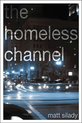 The Homeless Channel by Matt Silady
