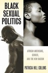 Black Sexual Politics: African Americans, Gender, and the New Racism (PB)