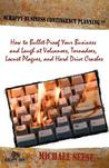 Scrappy Business Contingency Planning: How to Bullet-Proof Your Business and Laugh at Volcanoes, Tornadoes, Locust Plagues, and Hard Drive Crashes