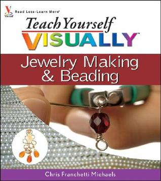 teach yourself visually jewelry making beading by chris