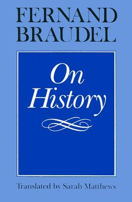 On History by Fernand Braudel