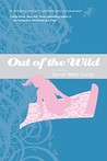 Out of the Wild (Into the Wild, #2)