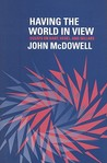 Having the World in View: Essays on Kant, Hegel, and Sellars