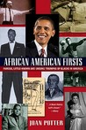 African American Firsts: Famous Little-Known and Unsung Triumphs of Blacks in America (Updated)