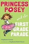 Princess Posey and the First Grade Parade (Princess Posey, #1)