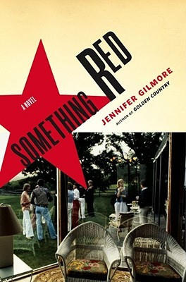 Something Red by Jennifer Gilmore