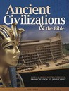 Ancient Civilizations & the Bible: From Creation to Jesus Christ