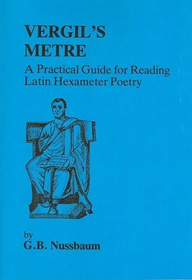 Virgil's Metre: A Practical Guide to Reading Latin Hexameter Poetry