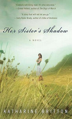 Her Sister's Shadow by Katharine Britton