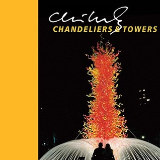 Chihuly Chandeliers & Towers (Chihuly Mini Book Series)