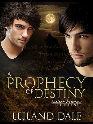A Prophecy of Destiny by Leiland Dale