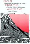 Escape from the Wasteland: Romanticism and Realism in the Fiction of Mishima Yukio and Oe Kenzaburo