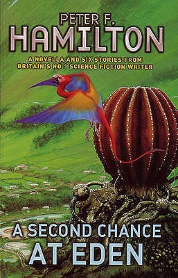 A Second Chance at Eden by Peter F. Hamilton
