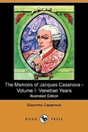 The Memoirs of Jacques Casanova, Vol 1: Venetian Years