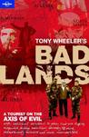 Tony Wheeler's Bad Lands (Lonely Planet)