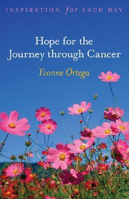 Hope for the Journey Through Cancer: Inspiration for Each Day