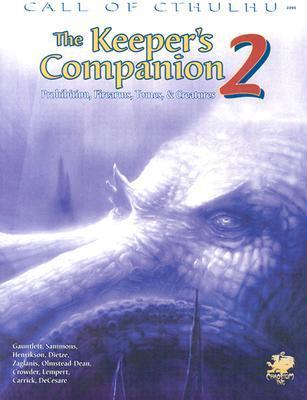 The Keeper's Companion 2: Prohibition, Firearms, Tomes, & Creatures (Call of Cthulhu)