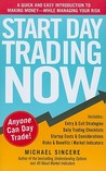 Start Day Trading Now: A Quick and Easy Introduction to Making Money--While Managing Your Risk