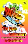 Tommy Powers and the Sage of the Calibrators