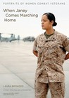 When Janey Comes Marching Home Portraits of Women Combat Veterans