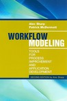 Workflow Modeling: Tools for Process Improvement and Application Development, 2nd Edition