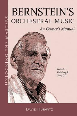 Bernstein's Orchestral Music: An Owner's Manual [With CD (Audio)]