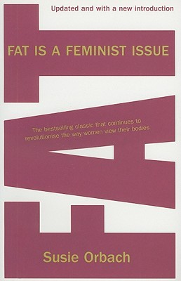 Fat Is a Feminist Issue by Susie Orbach