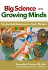 Big Science for Growing Minds: Constructivist Classrooms for Young Thinkers