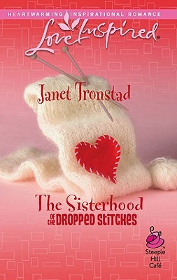 The Sisterhood of the Dropped Stitches by Janet Tronstad